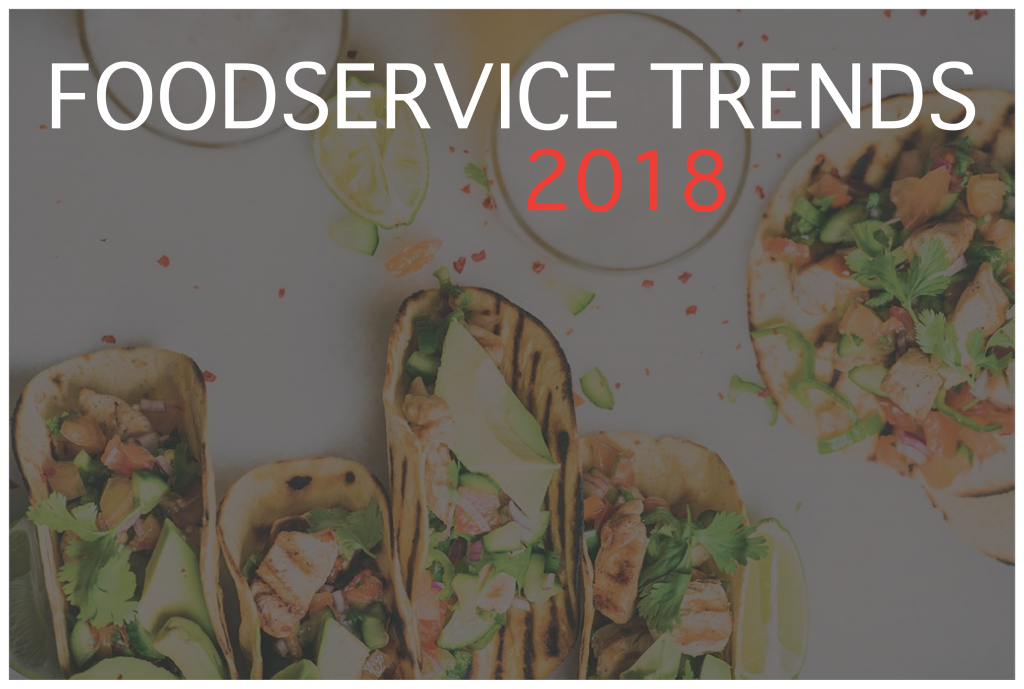 Foodservice Trends 2018
